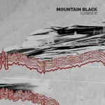 Field Recording Review: Mountain Black – Closing In