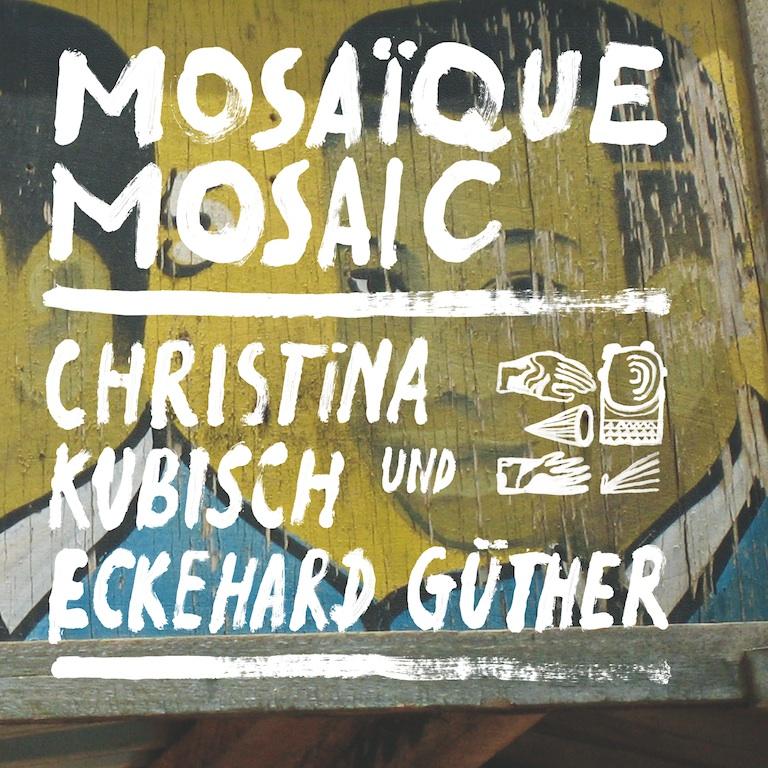 Christina Kubusch - Mosaique Mosaic (Gruenenrekorder)
