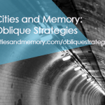 Cities & Memory – Oblique Strategies Project